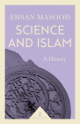 Science and Islam: A History Cover Image