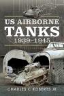 Us Airborne Tanks, 1939-1945 Cover Image