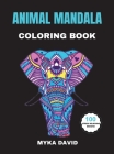 Animal Mandala Coloring Book: Relaxing Coloring Book for Adults with Cute Animal Mandalas: Leo, Elephant, Owl and Many More 100 Beautiful Animal Man Cover Image