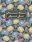Personal Client Record Book: Client profile tracker book: Customer Information Tracker: Client Data Organizer Log Book: A - Z Alphabetical Tabs Cus Cover Image