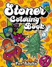 Stoner Coloring Book: For Adults Cover Image