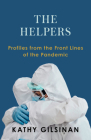 The Helpers: Profiles from the Front Lines of the Pandemic Cover Image