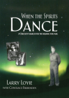 When the Spirits Dance (Larry Loyie) Cover Image
