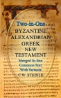Two-in-One Byzantine Alexandrian Greek New Testament Cover Image
