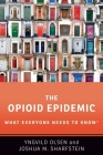 The Opioid Epidemic: What Everyone Needs to Knowr Cover Image