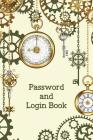 Password and Login Book: Alphabetical Tabs Password Logbook For Old People; Clock Password Log Book; Offline Password Keeper Vault; Offline Pas Cover Image