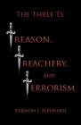 The Three Ts: Treason, Treachery, and Terrorism Cover Image