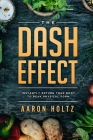 Dash Diet - The Dash Effect: Instantly Return Your Body To Peak Physical Health Cover Image