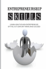 Entrepreneurship Skills: Learn How The New Entrepreneurs Of The 21st Century Thrive And Succeed: Characteristics Of Entrepreneurs Cover Image