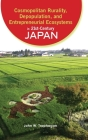 Cosmopolitan Rurality, Depopulation, and Entrepreneurial Ecosystems in 21st-Century Japan Cover Image
