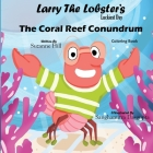 Larry the Lobster's Lucky Day - The Coral Reef Conundrum Coloring Book Cover Image