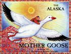 The Alaska Mother Goose: And Other North Country Nursery Rhymes (PAWS IV) Cover Image