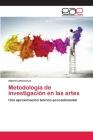 Metodologia de Investigacion En Las Artes Cover Image