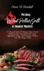 Pit Boss Wood Pellet Grill and Smoker Mastery: A Factual Guide To Master Your Wood Pellet Smoker And Grill With Tasty, Affordable, Easy, And Delicious Cover Image