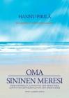 Oma sininen meresi: Kuinka määritellä ja saavuttaa oma menestyksesi, lisätä hyvinvointiasi sekä löytää oma sininen meresi. Cover Image