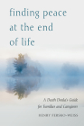 Finding Peace at the End of Life: A Death Doula's Guide for Families and Caregivers Cover Image