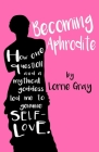 Becoming Aphrodite: How one question and a mythical goddess led me to genuine self-love. Cover Image