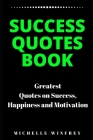 Success Quotes book: Greatest Quotes on Success, Happiness and Motivation Cover Image