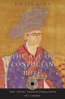 The Age of Confucian Rule: The Song Transformation of China (History of Imperial China #4) Cover Image