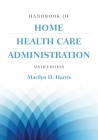 Handbook of Home Health Care Administration Cover Image
