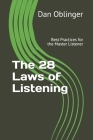 The 28 Laws of Listening: Best Practices for the Master Listener Cover Image
