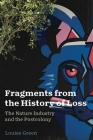 Fragments from the History of Loss: The Nature Industry and the Postcolony (Anthroposcene #5) Cover Image