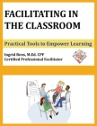 Facilitating in the Classroom: Practical Tools to Empower Learning Cover Image