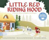 Little Red Riding Hood: A Favorite Story in Rhythm and Rhyme (Fairy Tale Tunes) Cover Image