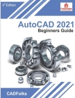 AutoCAD 2021 Beginners Guide Cover Image
