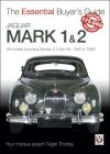 Jaguar Mark 1 & 2: All models including Daimler 2.5-litre V8, 1955 to 1969 (The Essential Buyer's Guide) Cover Image