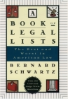 A Book of Legal Lists: The Best and Worst in American Law, with 150 Court and Judge Trivia Questions Cover Image