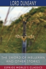 The Sword of Welleran and Other Stories (Esprios Classics) Cover Image