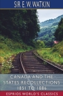 Canada and the States Recollections 1851 to 1886 (Esprios Classics) Cover Image