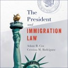 The President and Immigration Law Lib/E Cover Image