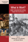 What Is Work?: Gender at the Crossroads of Home, Family, and Business from the Early Modern Era to the Present (International Studies in Social History #30) Cover Image