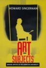 Art Subjects: Making Artists in the American University Cover Image