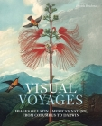 Visual Voyages: Images of Latin American Nature from Columbus to Darwin Cover Image