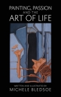 Painting, Passion and the Art of Life Cover Image