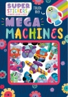 Mega Machines: Sticker Play Scenes with Reusable Stickers Cover Image