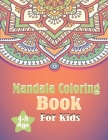 Mandala Coloring Book for Kids 4-8 Age: 25 Simple Amazing Mandalas to Color For Fun Time & Relaxation (Volume 3) Cover Image