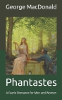 Phantastes: A Faerie Romance for Men and Women Cover Image