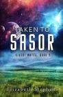 Taken to Sasor: An Alien Shifter Romance (Xiveri Mates Book 3) Cover Image