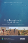 Drip Irrigation for Agriculture: Untold Stories of Efficiency, Innovation and Development (Earthscan Studies in Water Resource Management) Cover Image