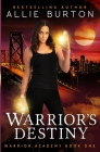 Warrior's Destiny: Warrior Academy Book One Cover Image