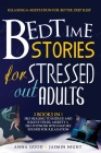 Bedtime Stories for Stressed Out Adults: This Book Include: Relaxing for Better Sleep + Meditation For Adults Cover Image