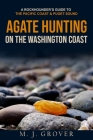 Agate Hunting on the Washington Coast Cover Image