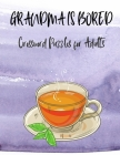 Grandma is Bored: Crossword Puzzle Book - Word Search Puzzle for Adults - Large Print Word Search for Seniors - Funny Crossword Book Cover Image