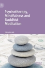 Psychotherapy, Mindfulness and Buddhist Meditation Cover Image