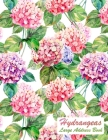 Hydrangeas Large Address Book: Address Book Large Print For Seniors ◆ Phone Book For Elderly ◆ Addresses, Telephone, Email-Address Book & Cover Image