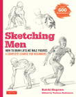 Sketching Men: How to Draw Lifelike Male Figures, a Complete Course for Beginners (Over 600 Illustrations) Cover Image
